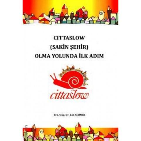 Cittaslow (Sakin Şehir) Olma Yolunda İlk Adım